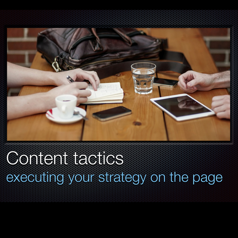 Content tactics - executing your strategy on the page