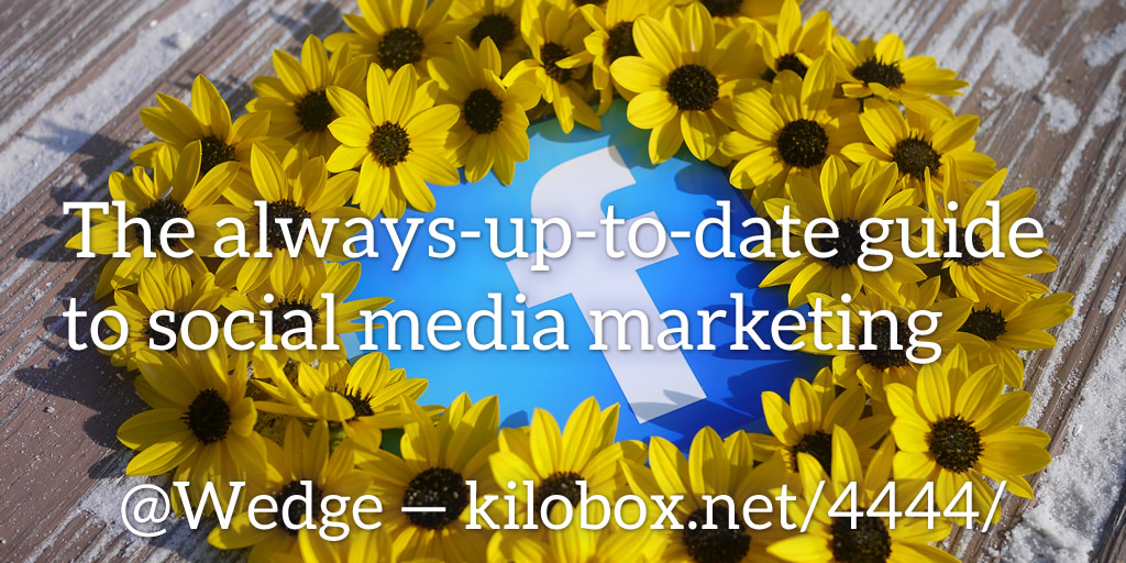 The always-up-to-date guide to social media marketing